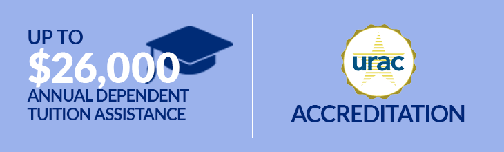 Up to $26,000 Annual Dependent Tuition Assistance | URAC Accreditation