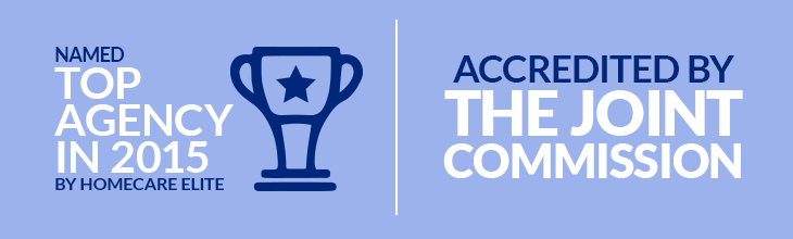 Named Top Agency in 2015 by Homecare Elite | Accredited by The Joint Commission