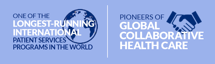 One of the Longest-Running International Patient Services Programs in the World | Pioneers of Global Collaborative Health Care