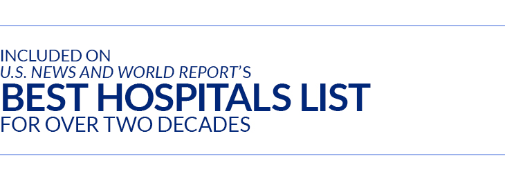 Included on U.S. News and World Report's Best Hospital List for Over Two Decades