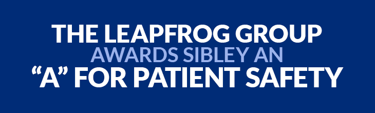 The Leapfrog Group awards Sibley an A for Patient Safety