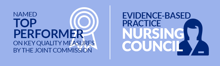 Named Top Performer on Key Quality Measures by the Joint Commission | Evidence-Based Practice Nursing Council
